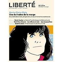 Revue Liberté 312 - Marie-Claire Blais Une écrivaine de la marge: De «La belle bête» à «Soifs», plongée dans une oeuvre humaniste et démesurée.