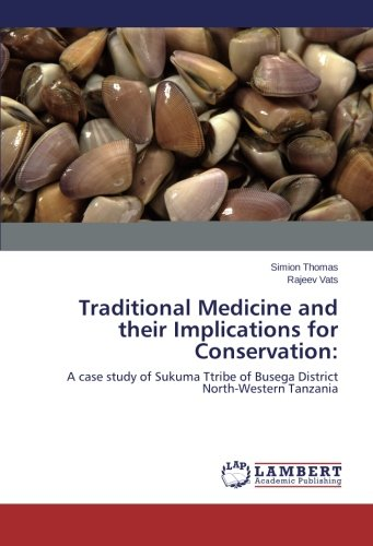 Traditional Medicine and their Implications for Conservation: A case study of Sukuma Ttribe of Busega District North-Western Tanzania pdf