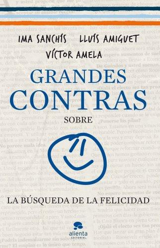 Descargar Libro Grandes Contras Sobre... ...la Búsqueda De La Felicidad Víctor-m. Amela