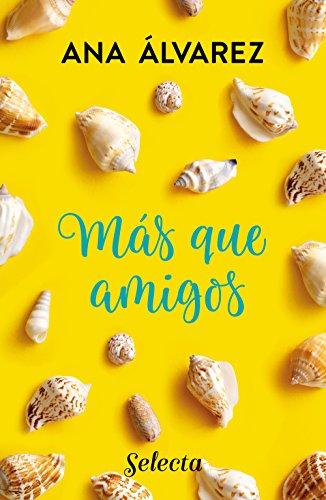 Más que amigos (Serie Amigos 2) (Spanish Edition) by [Álvarez,