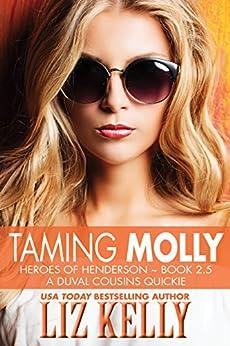 Taming Molly: Heroes of Henderson by [Kelly, Liz]