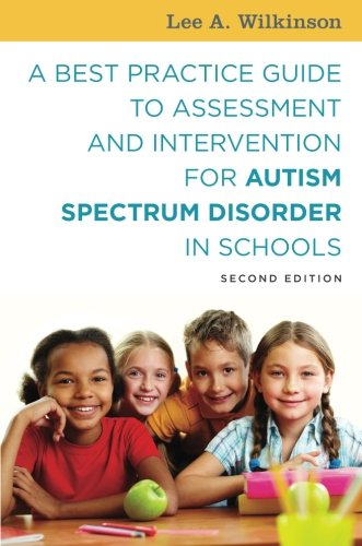e to Assessment and Intervention for Autism Spectrum Disorder in Schools, Second Edition ()