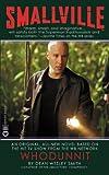 Smallville: Whodunnit