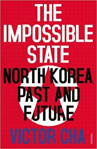 The Impossible State: North Korea, Past and Future by Victor Cha (2013-06-27)