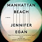 Manhattan Beach: A Novel Hörbuch von Jennifer Egan Gesprochen von: Norbert Leo Butz, Heather Lind, Vincent Piazza