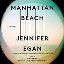 Manhattan Beach: A Novel Audiobook by Jennifer Egan Narrated by Norbert Leo Butz, Heather Lind, Vincent Piazza