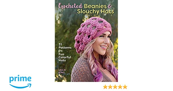 d3df93274f30e1 Crocheted Beanies & Slouchy Hats: 31 Patterns for Fun Colorful Hats: Julie  King: 9780811717960: Amazon.com: Books