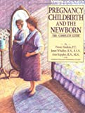 Pregnancy, Childbirth and the Newborn, Penny Simkin and Janey Walley, 0671741829