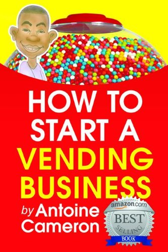 HOW TO START A VENDING BUSINESS ()
