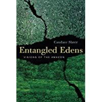 Entangled Edens – Visions of the Amazon