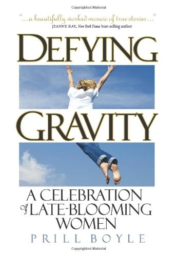 Defying Gravity: A Celebration of Late-Blooming Women by Brand: Clerisy Press