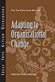 Adapting to Organizational Change by Center for Creative Leadership (CCL) (2013-07-22)