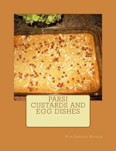 Parsi Custards and Egg Dishes: Parsi Cuisine
