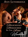 Deliciously Debauched by the Rake (Rakes in Disgrace Book 3)