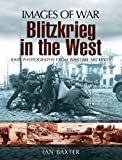 Blitzkrieg in the West (Images of War)