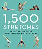 1,500 Stretches: The Complete Guide to Flexibility