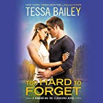 Too Hard to Forget | Tessa Bailey