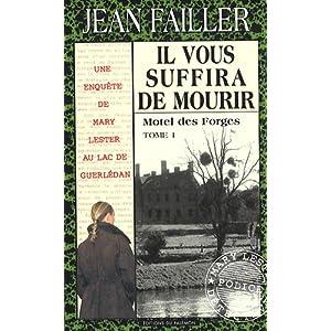 Il vous suffira de mourir - Tome 1 : Motel des Forges - Une enquête de Mary Lester, 33 par Failler