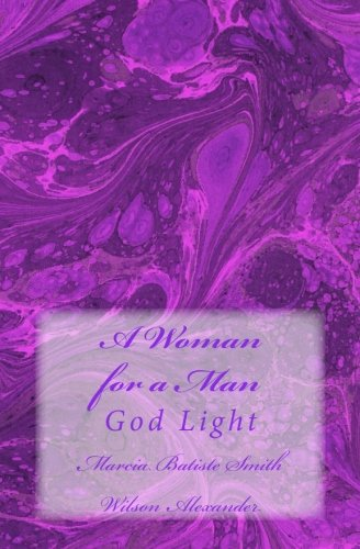 Read Online A Woman for a Man: God Light pdf