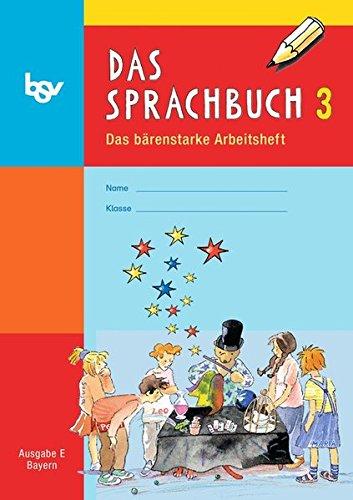 Das Sprachbuch - Ausgabe E - Grundschulen Bayern: 3. Jahrgangsstufe - Arbeitsheft: Mit Freiarbeitsmaterialien