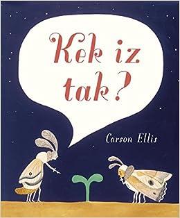 Kek Iz Tak Amazoncouk Carson Ellis Imme Dros Books