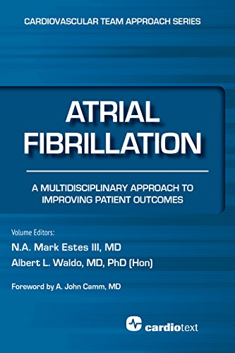 Download Atrial Fibrillation: A Multidisciplinary Approach to Improving Patient Outcomes: A Multidisciplinary Approach to Improving Patient Outcomes: 4 (The Cardiovascular Team Approach Series) Pdf