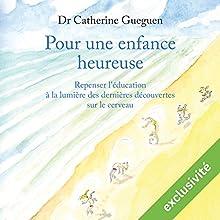Pour une enfance heureuse | Livre audio Auteur(s) : Catherine Gueguen Narrateur(s) : Caroline Victoria