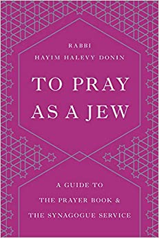 Descargar Utorrent Android To Pray As A Jew: A Guide To The Prayer Book And The Synagogue Service Novedades PDF Gratis