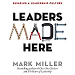 Leaders Made Here: Building a Leadership Culture   Mark Miller