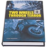 Two wheels through terror diary of a south american motorcycle glen heggstads two wheels through terror fandeluxe Choice Image