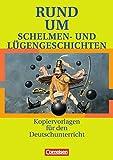 Rund um ... - Sekundarstufe I: Rund um Schelmen- und Lügengeschichten: Kopiervorlagen