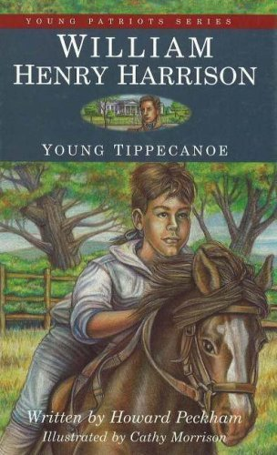 By Howard S. Peckham - William Henry Harrison: Young Tippecanoe (Young Patriots series) (2nd Edition) (2001-04-16) [Paperback]
