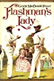 Flashman's Lady, George MacDonald Fraser, 0394501357