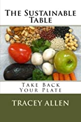 The Sustainable Table - Take Back Your Plate (Volume 1) Paperback