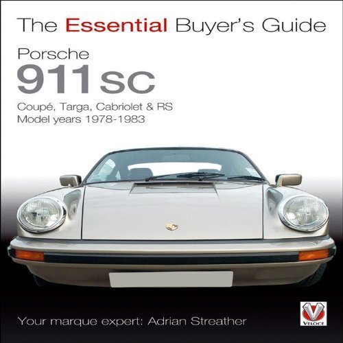 Porsche 911 SC: Coupe, Targa, Cabriolet & RS Model Years 1978-1983 Essential Buyers Guide Paperback - Common: Amazon.es: By (author) Adrian Streather: ...