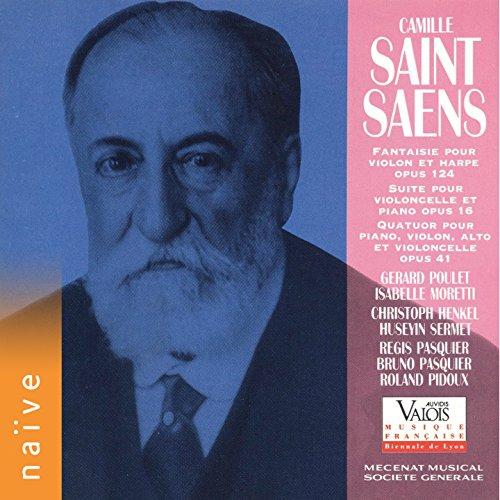 Saint-Saëns: Fantaisie for Violin and Harp, Suite for Cello and Piano, & Piano Quartet No. 2