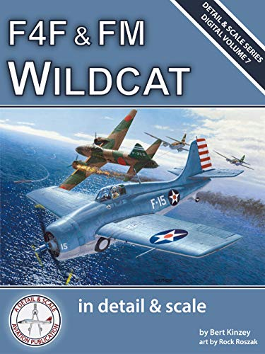 Scale Military Aircraft Series - F4F & FM Wildcat in Detail & Scale (Detail & Scale Series Book 7)