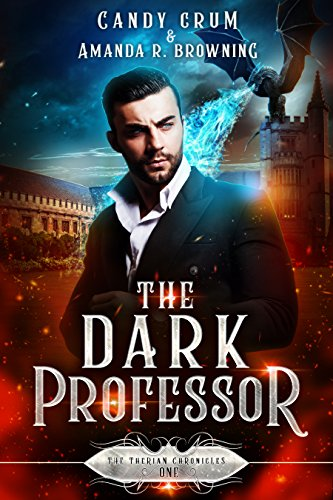 The Dark Professor (The Therian Chronicles Book 1) by [Crum, Candy, Browning, Amanda R.]