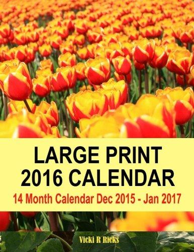 Large Print 2016 Calendar: 14 Month Large Calendar Dec 2015