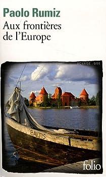 Aux frontières de l'Europe par Rumiz