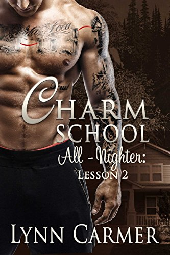 Charm School All-Nighter: Lesson 2