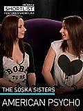 The Soska Sisters: American Psycho