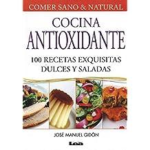 Cocina Antioxidante. 100 Recetas Exquisitas