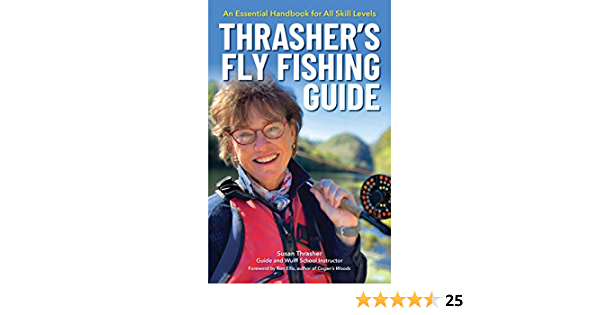 Thrashers Fly Fishing Guide: An Essential Handbook for All ...