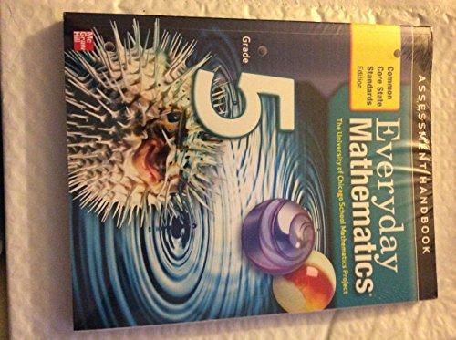 Everyday Mathematics, Grade 5, Assessment Handbook, (Common Core State Standards Edition)