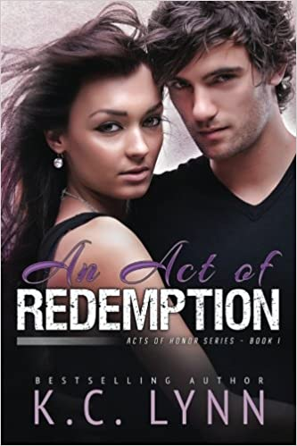 An Act Of Redemption Acts Of Honor Volume 1 K C Lynn