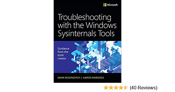 Amazon com: Troubleshooting with the Windows Sysinternals