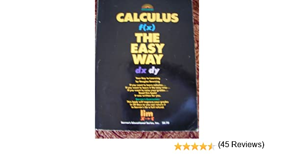 Calculus the Easy Way: Douglas Downing: 9780812025880: Amazon.com ...