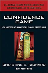 Confidence Game: How Hedge Fund Manager Bill Ackman Called Wall Street's Bluff (Bloomberg)