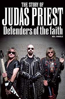 the story of judas priest defenders of the faith ebook neil daniels kindle store. Black Bedroom Furniture Sets. Home Design Ideas